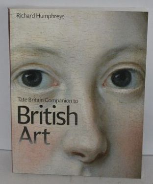 Tate Britain Companion to British Art by Richard Humphreys - 1854373692